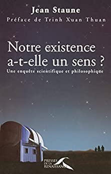 Notre existence a-t-elle un sens ? (Hors collection)