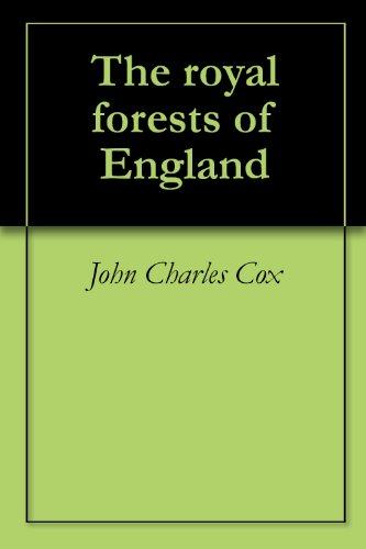 The royal forests of England (English Edition)