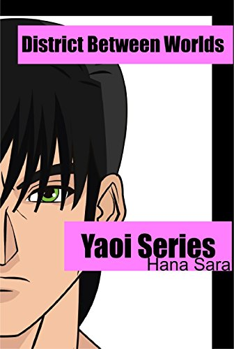 District Between Worlds: Yaoi Series (English Edition)