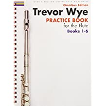 1-6: Practice Book for the Flute: Omnibus Edition