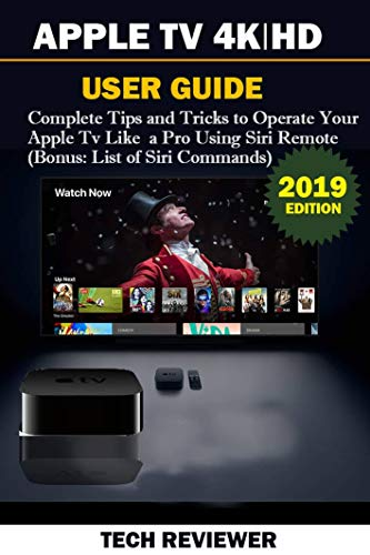 APPLE TV 4K | HD USER GUIDE: Complete Tips and Tricks to Operate ...