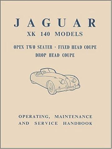 Jaguar XK140 Models Open 2-Seater Fixed Head Coupe Owner's Handbook