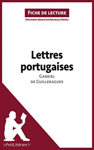 Lettres portugaises de Gabriel de Guilleragues (Fiche de lecture): Résumé complet et analyse détaillée de l'oeuvre