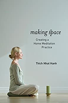Making Space: Creating a Home Meditation Practice von [Hanh, Thich Nhat]