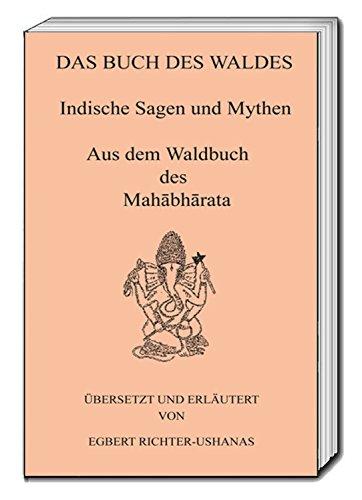 DAS BUCH DES WALDES: Indische Sagen und Mythen aus dem Waldbuch des Mahābhārata (Mahabharata-buch)