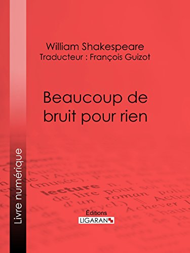 BEAUCOUP DE BRUIT POUR RIEN. (Annoté) (French Edition)