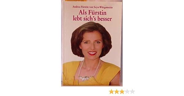 Als Fürstin Lebt Sichs Besser Amazonde Andrea Johanna Von Sayn