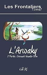 L'Arwaky: 1re Partie : Découvrir Nouvelle-Terre
