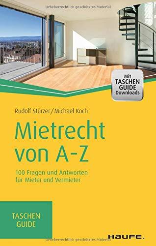 Mietrecht von A-Z: 100 Fragen und Antworten für Mieter und Vermieter (Haufe TaschenGuide)