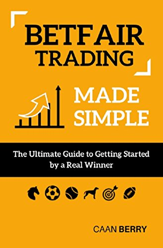 Betfair Trading Made Simple: The Ultimate Guide to Getting Started (English Edition) por Caan Berry