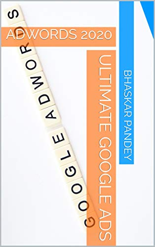 ULTIMATE GOOGLE ADS: ADWORDS 2020 (advertisement Book 2) (English ...