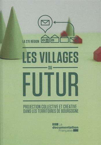 Les villages du futur - Projection collective et créative dans les territoires de Bourgogne par 27ème région