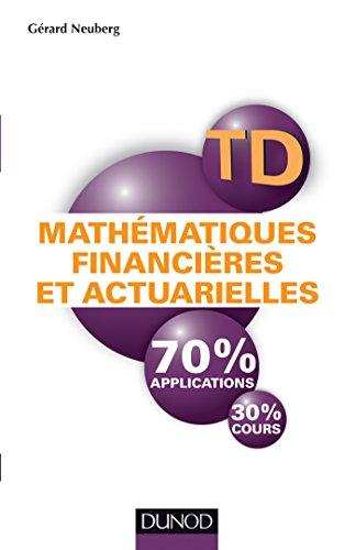 Mathématiques financières et actuarielles - TD par Gérard Neuberg