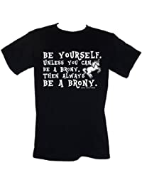 BE YOURSELF Unless You Can Be A Brony Then Always BE A BRONY - Funny Slogan My Little Pony T-Shirt Sizes S-4XL