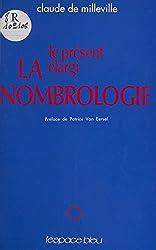 La Nombrologie : Le présent élargi