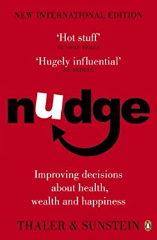 Nudge: Improving Decisions About Health, Wealth and Happiness par [Sunstein, Cass R, Thaler, Richard H]