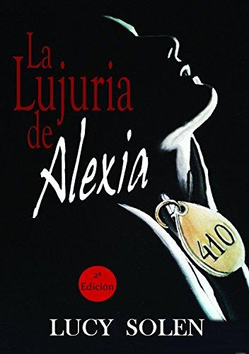 La lujuria de Alexia (Alexia410 nº 1) por Lucy Solen