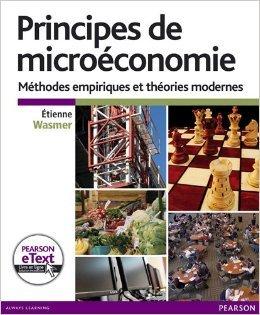 Principes de microéconomie + eText: Méthodes empiriques et théories modernes de Etienne Wasmer ( 29 avril 2011 )
