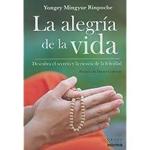 La Alegria de la Vida: Descubra el Secreto y la Ciencia de la Felicidad = The Joy of Living (Spanish Edition) by Rinpoche Yongey Mingyur (2008-03-01)