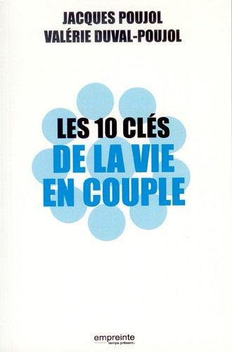 Les 10 clés de la vie en couple