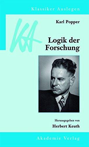 Karl Popper: Logik der Forschung (Klassiker Auslegen, Band 12)