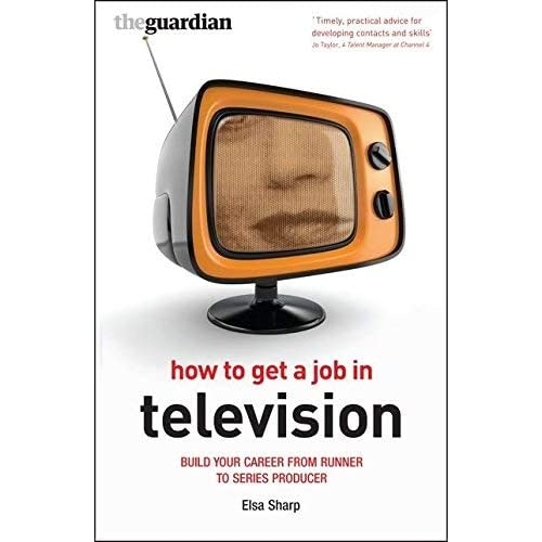 [Professional Media Practice How To Get A Job In Television] [By: Sharp, Elsa] [May, 2009]
