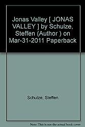 Jonas Valley [ JONAS VALLEY ] by Schulze, Steffen (Author ) on Mar-31-2011 Paperback