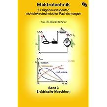 Elektrotechnik für Ingenieurstudenten Band 3: Elektrische Maschinen