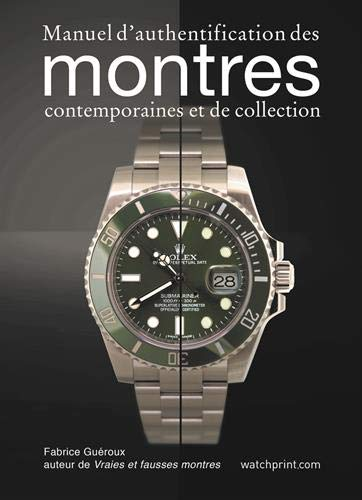 Manuel d'authentification des montres contemporaines et de collection par Fabrice Guéroux