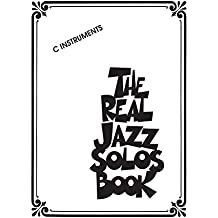 The Real Jazz Solos Book: For C Instruments