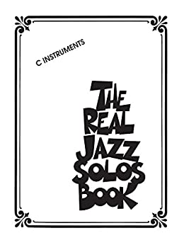 The Real Jazz Solos Book: For C Instruments von [Hal Leonard]