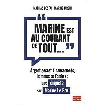 """""""Marine est au courant de tout..."""" : Argent secret, financements et hommes de l'ombre, une enquête sur Marine Le Pen"""
