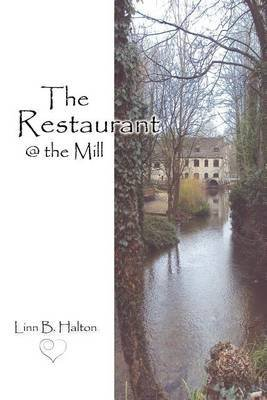 [(The Restaurant @ the Mill)] [By (author) Linn B Halton] published on (July, 2012)