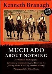 Much Ado About Nothing: Screenplay, Introduction, and Notes on the Making of the Movie by Kenneth Branagh (1993-05-01)