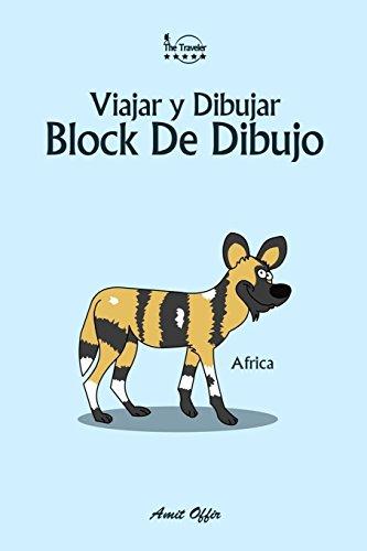 Block De Dibujo: Viajar y Dibujar: Africa: Volume 5 (6x9 pulgada / 74 paginas)
