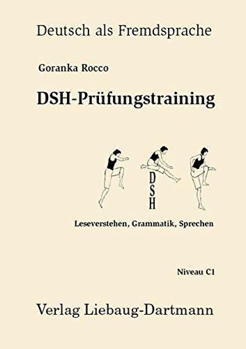 dsh pruefungstraining DSH-Prüfungstraining: Leseverstehen, Grammatik, Sprechen Niveau C1