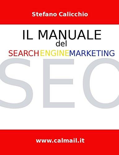 Il Manuale del Search Engine Marketing. Tecniche e strategie di