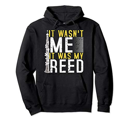 It Wasn't Me It Was My Reed Oboe Musician Band  Pullover Hoodie