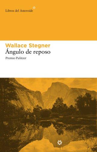 Ángulo de reposo (Libros del Asteroide nº 55) por Wallace Stegner