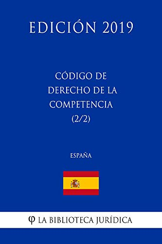 Código de Derecho de la Competencia (2/2) (España) (Edición 2019) por La Biblioteca Jurídica