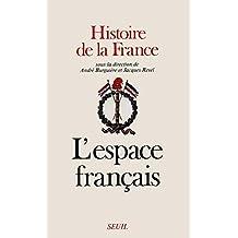 Histoire de la France. L'Espace français