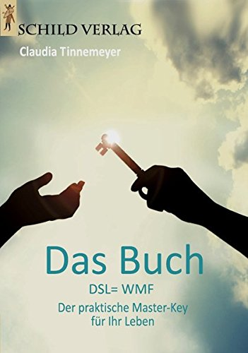 Preisvergleich Produktbild Das Buch: DSL=WMF - Der praktische Master-Key für Ihr Leben