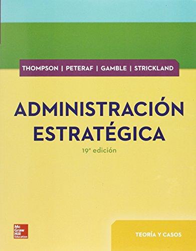 Administración Estratégica. Teoría Y Casos - 19ª Edición