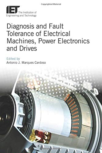 Diagnosis and Fault Tolerance of Electrical Machines, Power Electronics and Drives (IET Energy Engineering, Band 126) - Power Machines