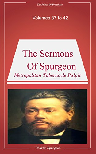 Spurgeon's Sermons Volumes 37 to 42