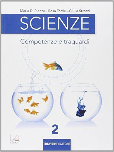 Scienze. Competenze e traguardi. Per la Scuola media. Con e-book. Con espansione online: 2