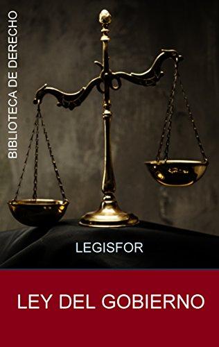 Ley del Gobierno: edición septiembre 2018. Con índice sistemático por Legisfor