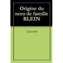 Origine du nom de famille BLEIN (Oeuvres courtes)