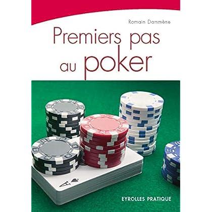 Premiers pas au poker (Eyrolles Pratique)