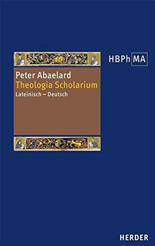 Theologia Scholarium: Lateinisch - Deutsch. Herausgegeben, übersetzt und eingeleitet von Matthias Perkams (Herders Bibliothek der Philosophie des Mittelalters)